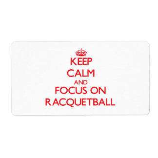 Keep calm and focus on Racquetball Custom Shipping Labels