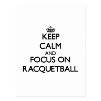 Keep calm and focus on Racquetball Post Cards
