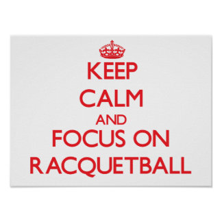 Keep calm and focus on Racquetball Poster