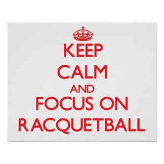 Keep calm and focus on Racquetball Print