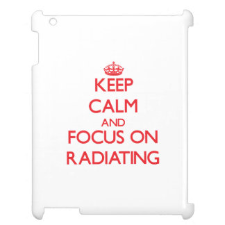 Keep Calm and focus on Radiating Cover For The iPad