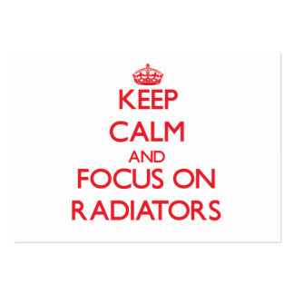Keep Calm and focus on Radiators Business Cards