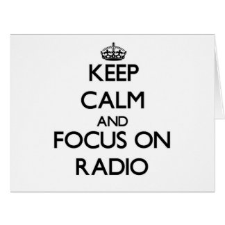 Keep Calm and focus on Radio Greeting Cards