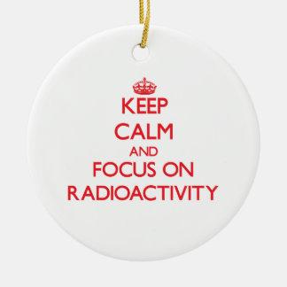 Keep Calm and focus on Radioactivity Christmas Tree Ornament
