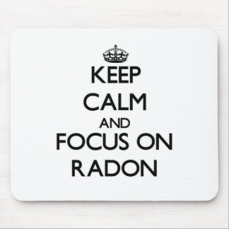 Keep Calm and focus on Radon Mouse Pad