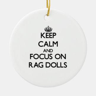 Keep Calm and focus on Rag Dolls Christmas Ornaments