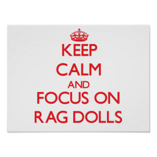 Keep Calm and focus on Rag Dolls Print