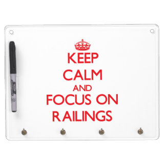 Keep Calm and focus on Railings Dry Erase Whiteboards