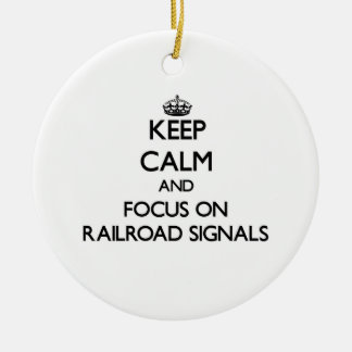 Keep Calm and focus on Railroad Signals Christmas Tree Ornaments
