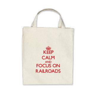 Keep Calm and focus on Railroads Canvas Bag