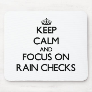 Keep Calm and focus on Rain Checks Mousepads