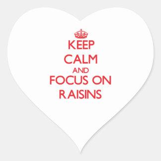 Keep Calm and focus on Raisins Heart Sticker