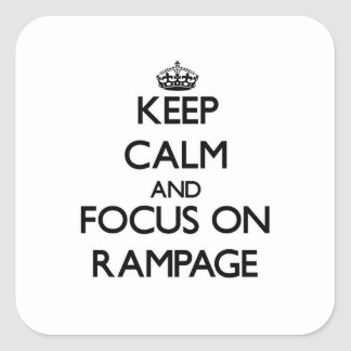 Keep Calm and focus on Rampage Square Stickers