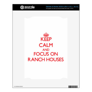 Keep Calm and focus on Ranch Houses Decal For NOOK