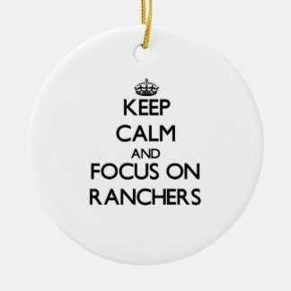 Keep Calm and focus on Ranchers Double-Sided Ceramic Round Christmas Ornament