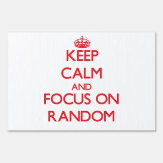Keep Calm and focus on Random Yard Sign