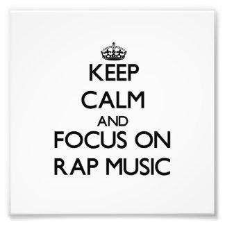 Keep Calm and focus on Rap Music Photo Print