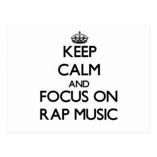 Keep Calm and focus on Rap Music Post Card