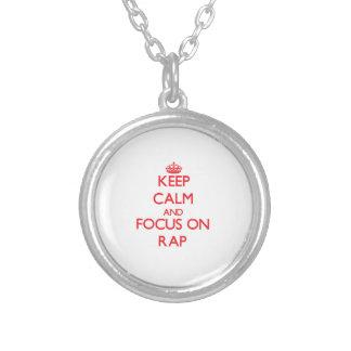Keep Calm and focus on Rap Custom Necklace