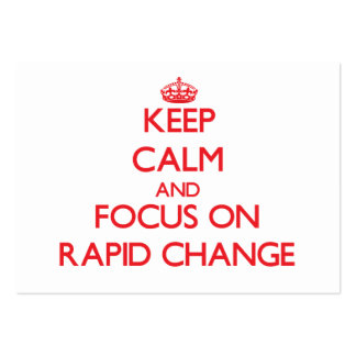 Keep Calm and focus on Rapid Change Business Card