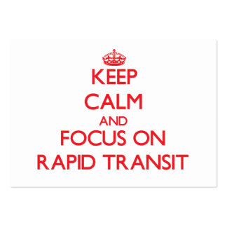 Keep Calm and focus on Rapid Transit Business Card Template