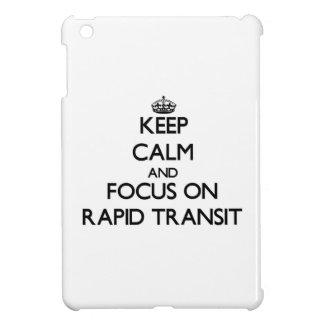 Keep Calm and focus on Rapid Transit iPad Mini Covers