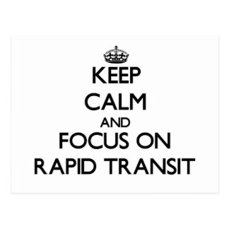 Keep Calm and focus on Rapid Transit Postcard