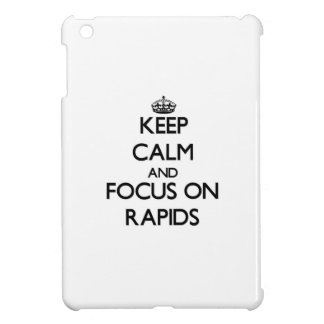 Keep Calm and focus on Rapids iPad Mini Cover