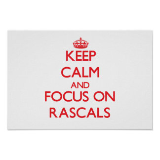 Keep Calm and focus on Rascals Posters
