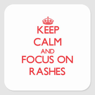 Keep Calm and focus on Rashes Square Sticker