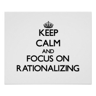Keep Calm and focus on Rationalizing Poster