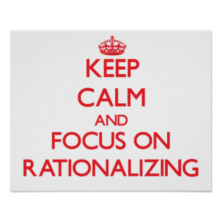 Keep Calm and focus on Rationalizing Print