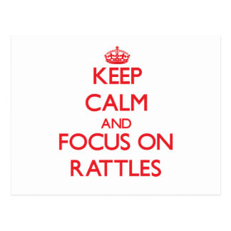 Keep Calm and focus on Rattles Postcard