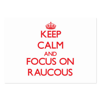 Keep Calm and focus on Raucous Business Cards