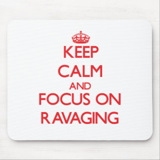 Keep Calm and focus on Ravaging Mouse Pad