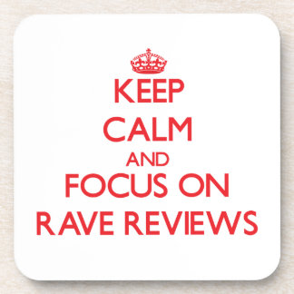 Keep Calm and focus on Rave Reviews Drink Coaster