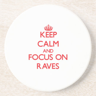 Keep Calm and focus on Raves Beverage Coaster