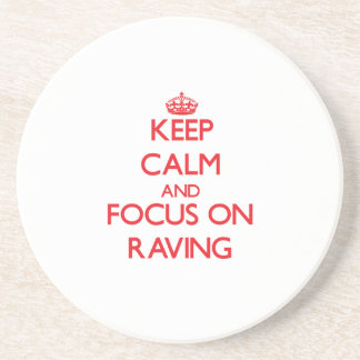 Keep Calm and focus on Raving Drink Coaster