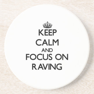 Keep Calm and focus on Raving Beverage Coaster