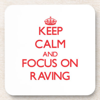 Keep Calm and focus on Raving Coaster