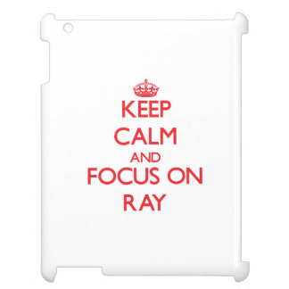 Keep Calm and focus on Ray Cover For The iPad