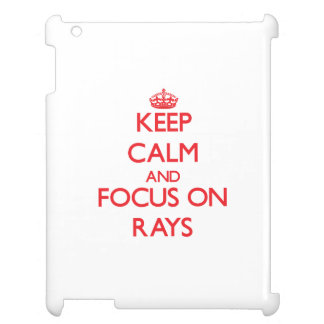 Keep Calm and focus on Rays Case For The iPad