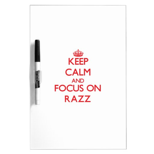 Keep Calm and focus on Razz Dry-Erase Board