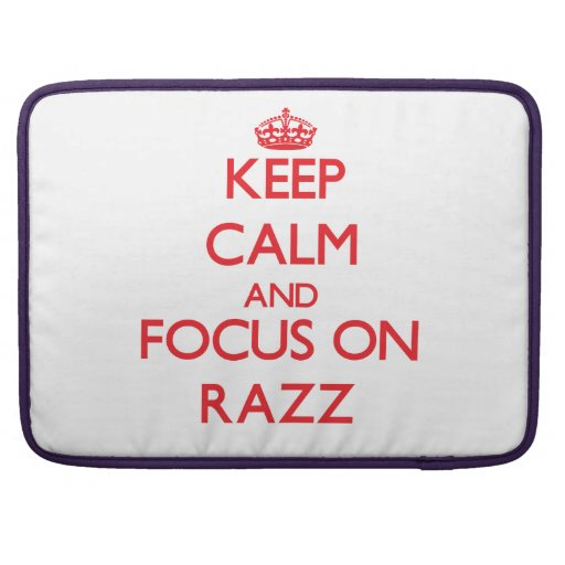 Keep Calm and focus on Razz Sleeves For MacBooks
