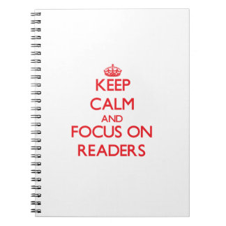 Keep Calm and focus on Readers Note Books