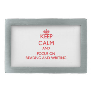 Keep Calm and focus on Reading And Writing Belt Buckles