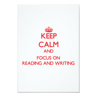 """Keep Calm and focus on Reading And Writing 3.5"""" X 5"""" Invitation Card"""