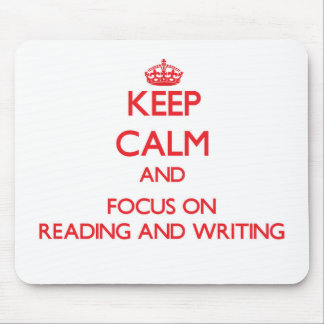 Keep Calm and focus on Reading And Writing Mouse Pad
