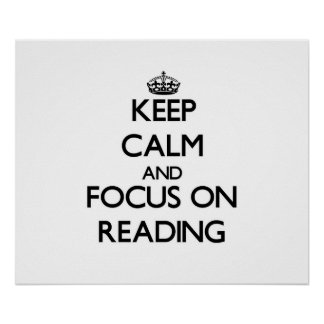 Keep Calm and focus on Reading Poster
