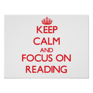 Keep Calm and focus on Reading Posters